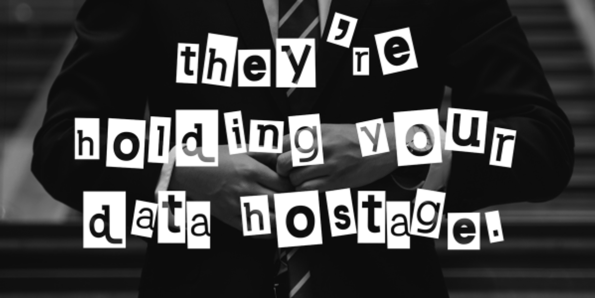 The Data Hostage Crisis