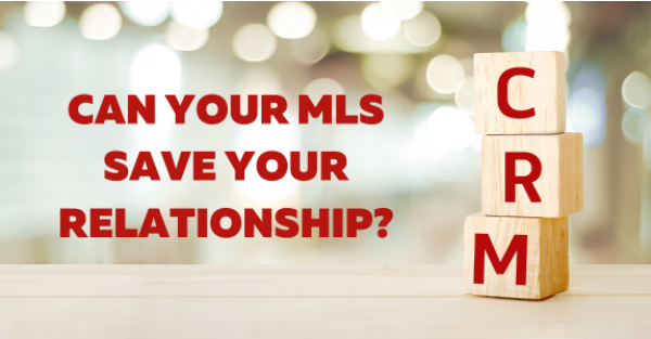 Can Your MLS Save Your Relationship?